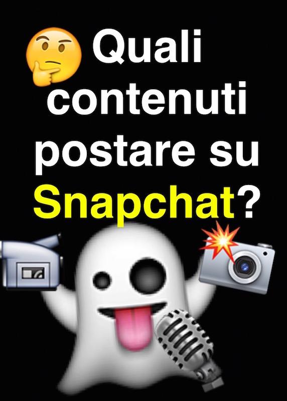 quali contenuti postare su snapchat