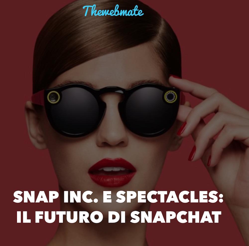 Snap Inc. e Spectacles: il futuro di Snapchat