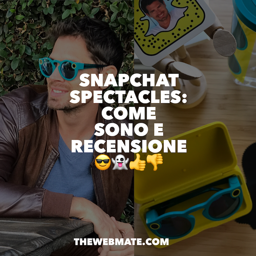 snapchat-spectacles-come-sono-e-recensione