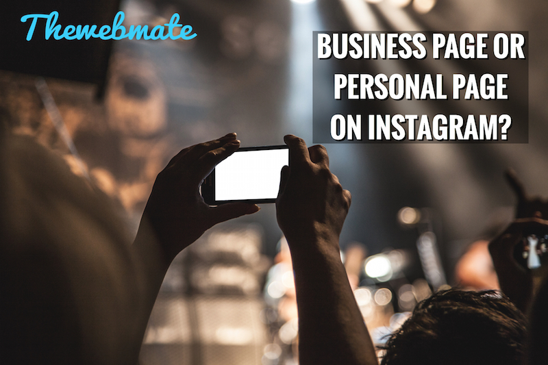 Is it better a business page or a personal page on Instagram?