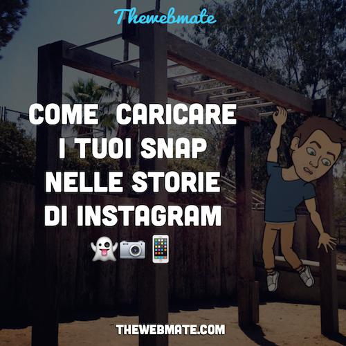 caricare snap su instagram